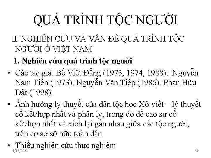 QUÁ TRÌNH TỘC NGƯỜI II. NGHIÊN CỨU VÀ VẤN ĐỀ QUÁ TRÌNH TỘC NGƯỜI
