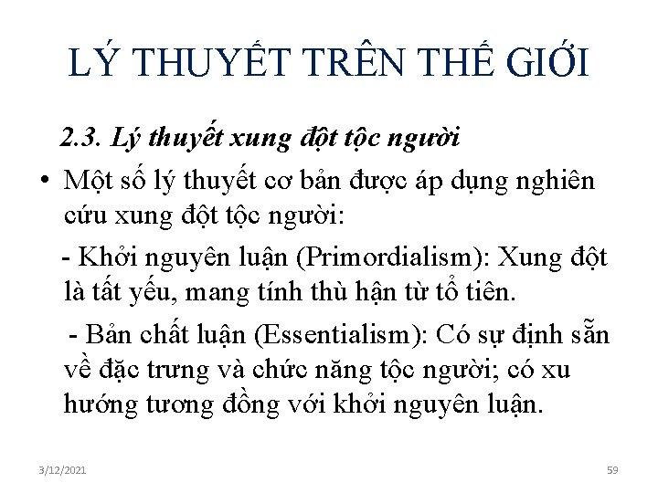 LÝ THUYẾT TRÊN THẾ GIỚI 2. 3. Lý thuyết xung đột tộc người •