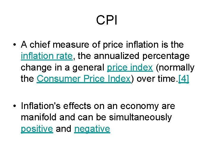 CPI • A chief measure of price inflation is the inflation rate, the annualized