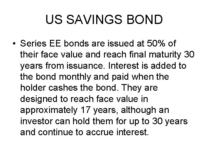 US SAVINGS BOND • Series EE bonds are issued at 50% of their face