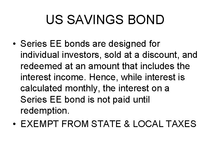 US SAVINGS BOND • Series EE bonds are designed for individual investors, sold at
