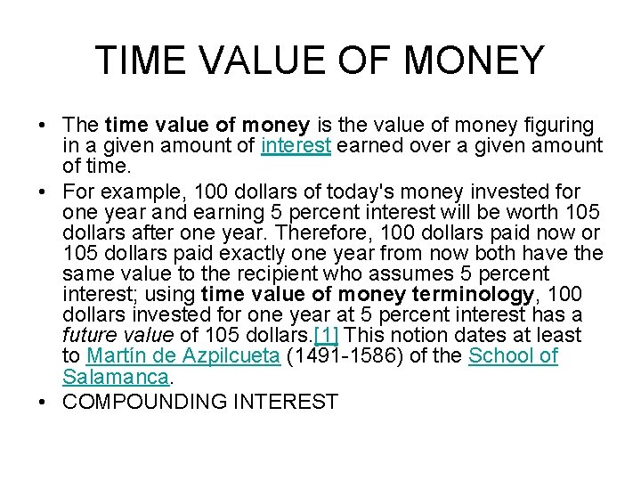 TIME VALUE OF MONEY • The time value of money is the value of