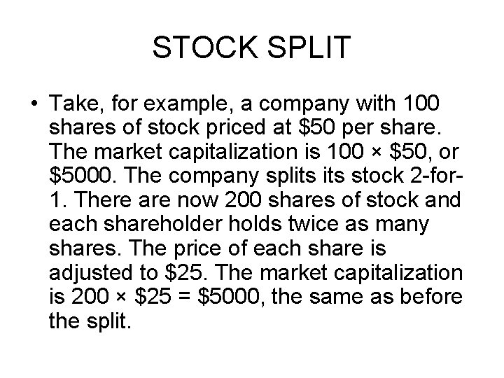 STOCK SPLIT • Take, for example, a company with 100 shares of stock priced