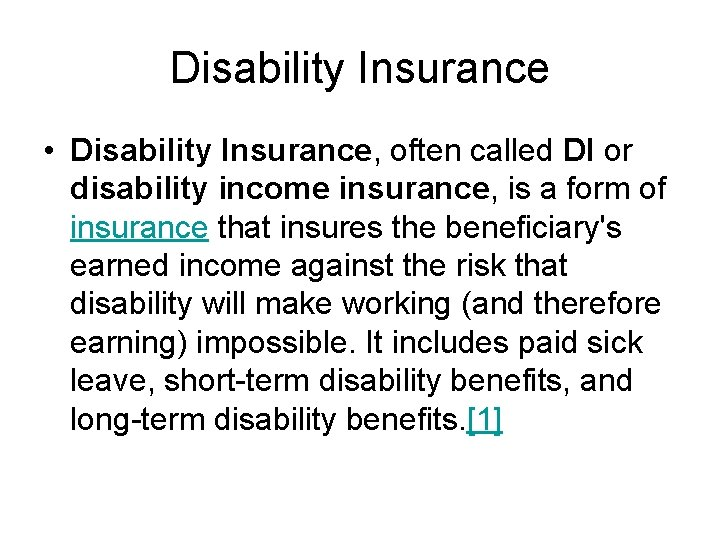 Disability Insurance • Disability Insurance, often called DI or disability income insurance, is a