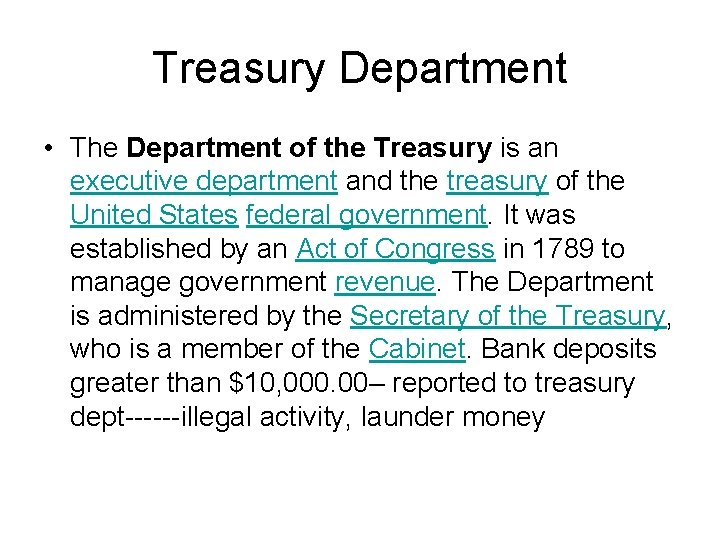 Treasury Department • The Department of the Treasury is an executive department and the
