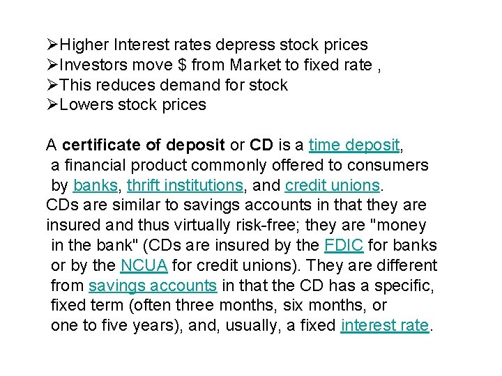 ØHigher Interest rates depress stock prices ØInvestors move $ from Market to fixed rate