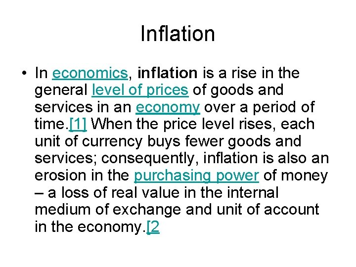 Inflation • In economics, inflation is a rise in the general level of prices