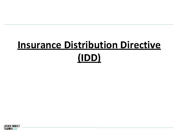 Insurance Distribution Directive (IDD)