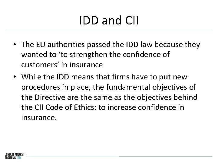 IDD and CII • The EU authorities passed the IDD law because they wanted