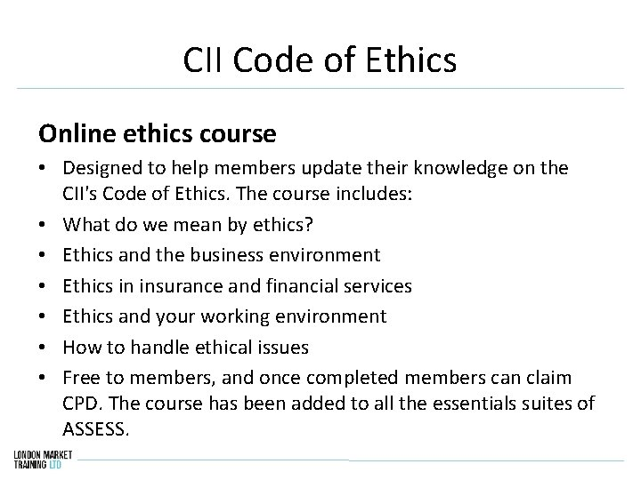 CII Code of Ethics Online ethics course • Designed to help members update their