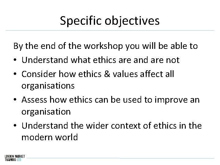 Specific objectives By the end of the workshop you will be able to •