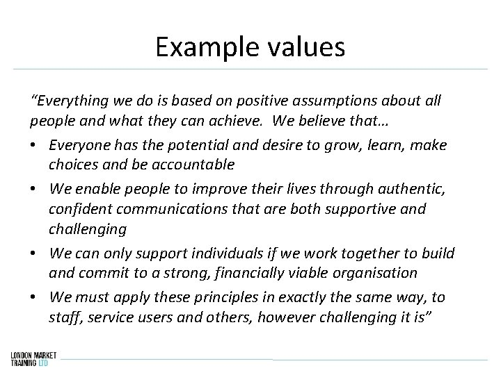 """Example values """"Everything we do is based on positive assumptions about all people and"""