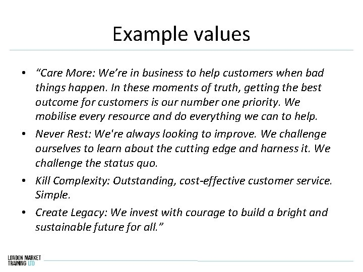 """Example values • """"Care More: We're in business to help customers when bad things"""