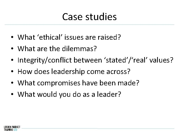 Case studies • • • What 'ethical' issues are raised? What are the dilemmas?