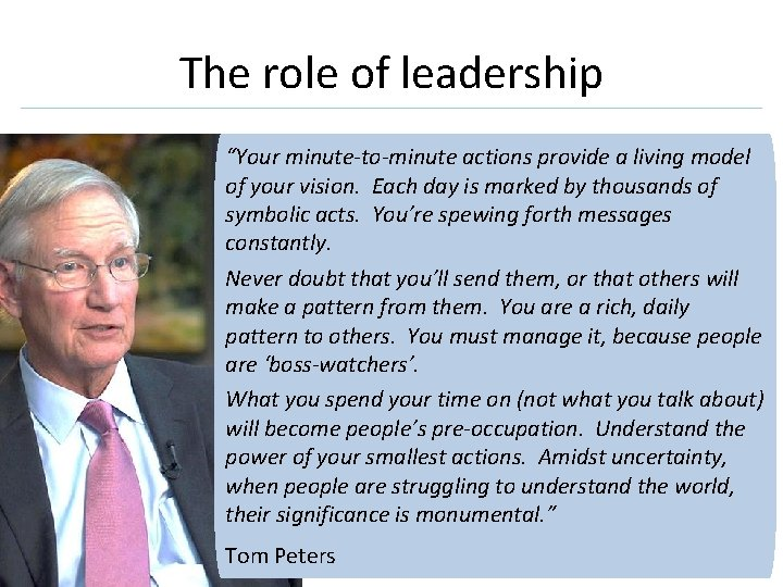 """The role of leadership """"Your minute-to-minute actions provide a living model of your vision."""