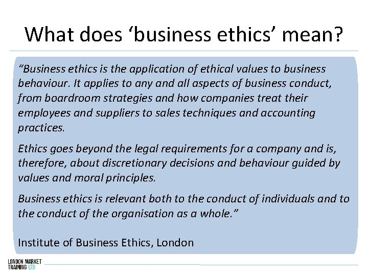 """What does 'business ethics' mean? """"Business ethics is the application of ethical values to"""