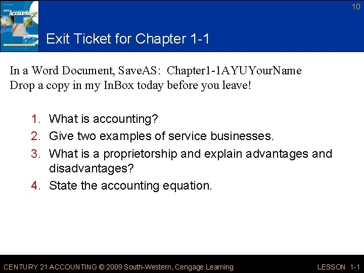 10 Exit Ticket for Chapter 1 -1 In a Word Document, Save. AS: Chapter