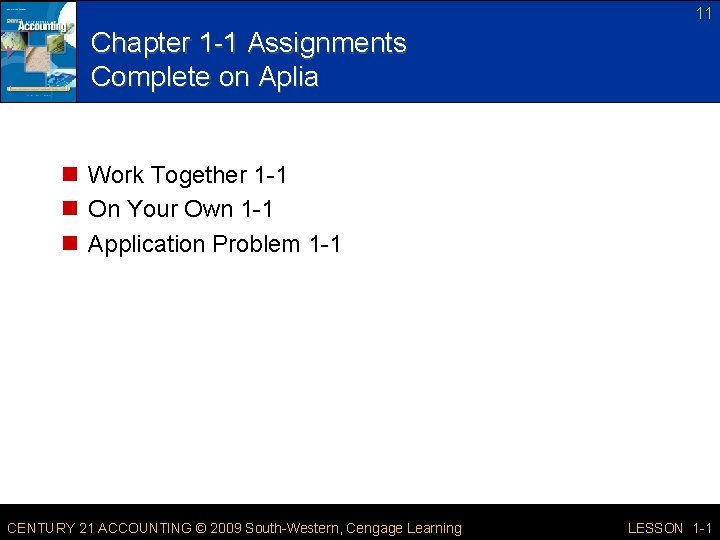 11 Chapter 1 -1 Assignments Complete on Aplia n Work Together 1 -1 n