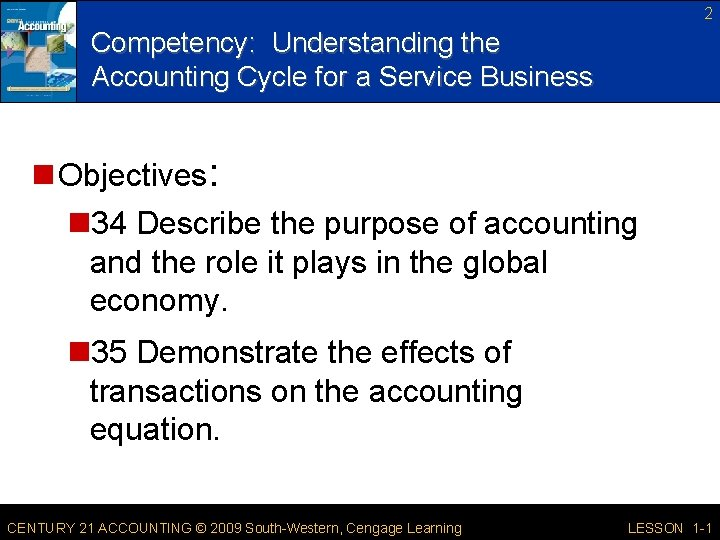2 Competency: Understanding the Accounting Cycle for a Service Business n Objectives: n 34