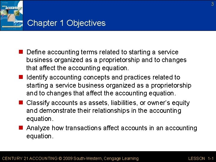 3 Chapter 1 Objectives n Define accounting terms related to starting a service business