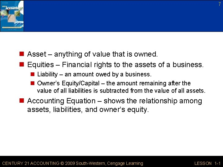 7 n Asset – anything of value that is owned. n Equities – Financial