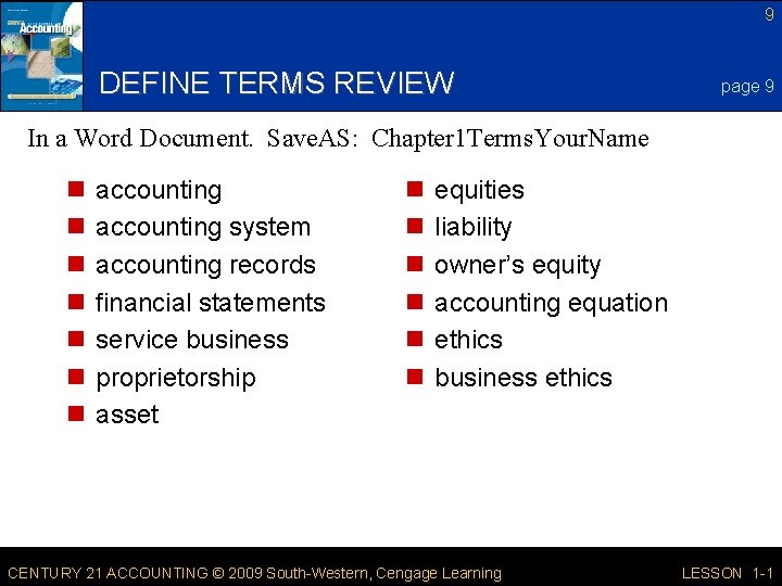9 DEFINE TERMS REVIEW page 9 In a Word Document. Save. AS: Chapter 1