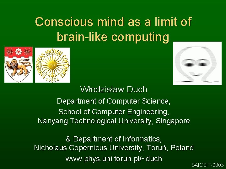 Conscious mind as a limit of brain-like computing Włodzisław Duch Department of Computer Science,