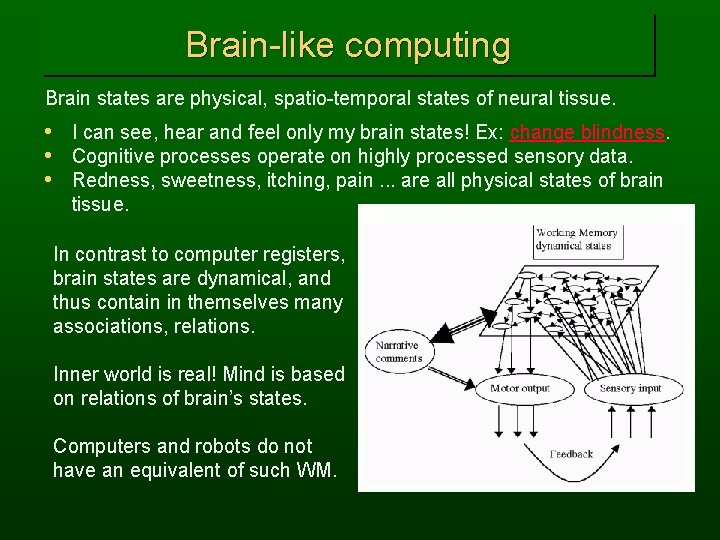 Brain-like computing Brain states are physical, spatio-temporal states of neural tissue. • I can