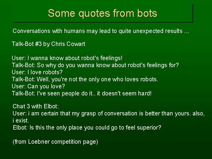 Some quotes from bots Conversations with humans may lead to quite unexpected results. .