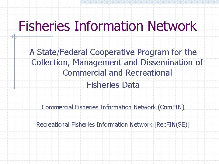 Fisheries Information Network A State/Federal Cooperative Program for the Collection, Management and Dissemination of