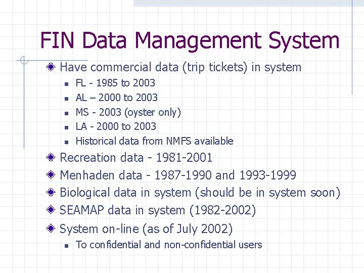 FIN Data Management System Have commercial data (trip tickets) in system n n n