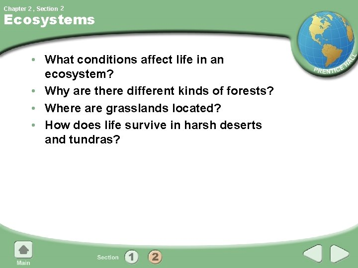 Chapter 2 , Section 2 Ecosystems • What conditions affect life in an ecosystem?