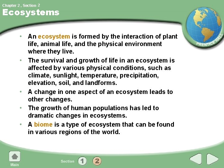 Chapter 2 , Section 2 Ecosystems • An ecosystem is formed by the interaction