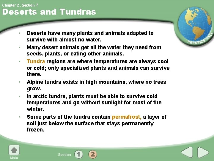 Chapter 2 , Section 2 Deserts and Tundras • • • Deserts have many
