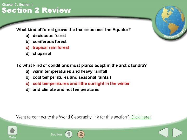 Chapter 2 , Section 2 Review What kind of forest grows the areas near