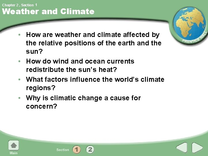 Chapter 2 , Section 1 Weather and Climate • How are weather and climate