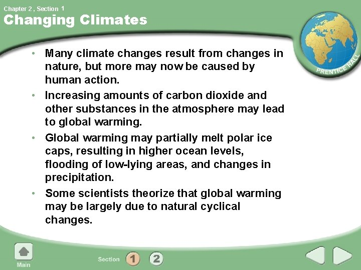 Chapter 2 , Section 1 Changing Climates • Many climate changes result from changes