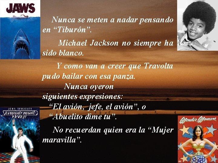 """Nunca se meten a nadar pensando en """"Tiburón"""". Michael Jackson no siempre ha sido"""