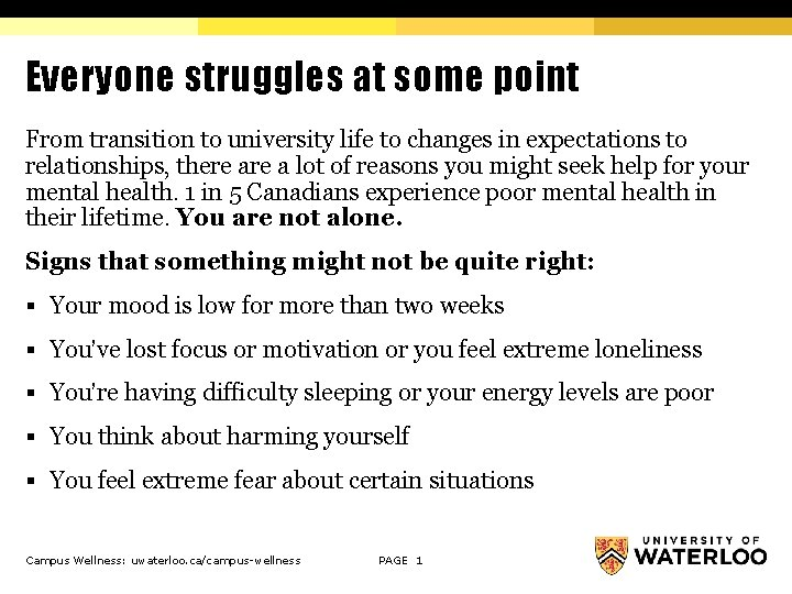 Everyone struggles at some point From transition to university life to changes in expectations