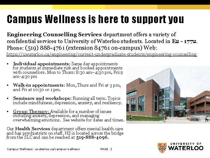 Campus Wellness is here to support you Engineering Counselling Services department offers a variety