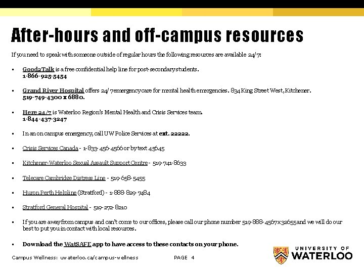 After-hours and off-campus resources If you need to speak with someone outside of regular