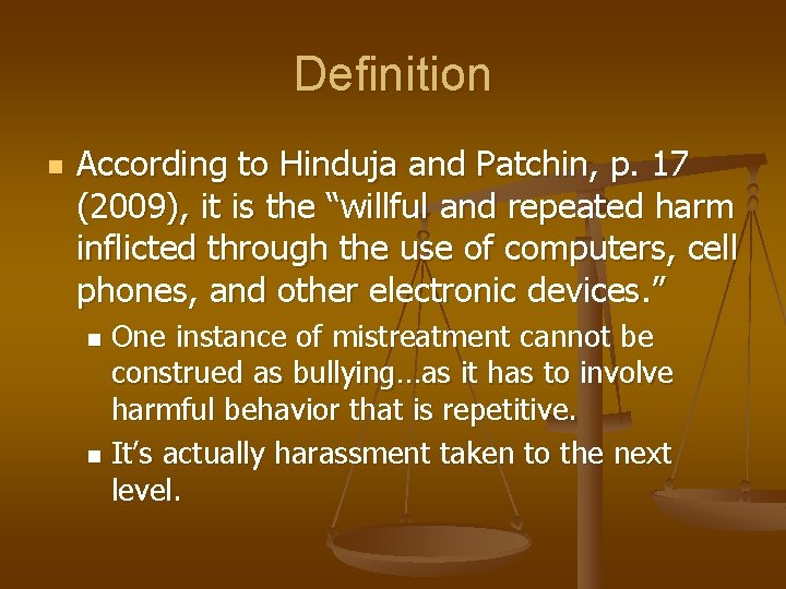 """Definition n According to Hinduja and Patchin, p. 17 (2009), it is the """"willful"""