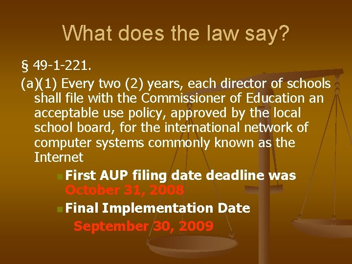 What does the law say? § 49 -1 -221. (a)(1) Every two (2) years,