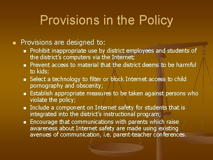Provisions in the Policy n Provisions are designed to: n n n Prohibit inappropriate