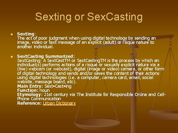 Sexting or Sex. Casting n n Sexting: The act of poor judgment when using