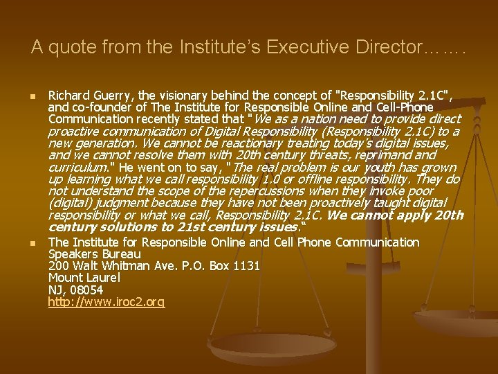 A quote from the Institute's Executive Director……. n Richard Guerry, the visionary behind the