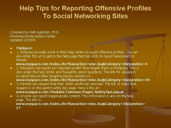 Help Tips for Reporting Offensive Profiles To Social Networking Sites Compiled by Patti Agatston,