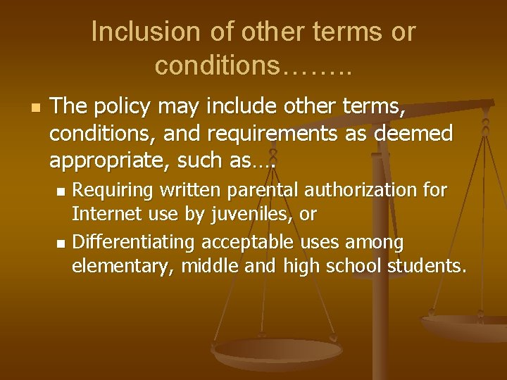 Inclusion of other terms or conditions……. . n The policy may include other terms,
