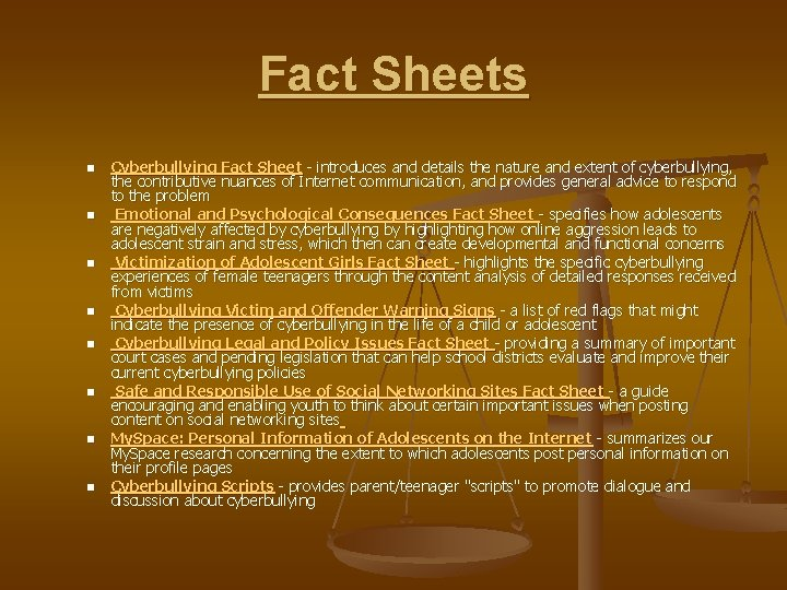 Fact Sheets n n n n Cyberbullying Fact Sheet - introduces and details the