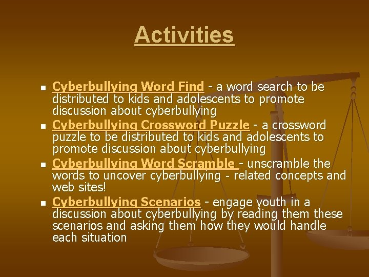 Activities n n Cyberbullying Word Find - a word search to be distributed to